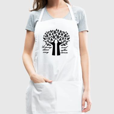 A strong soul shines after... - Adjustable Apron