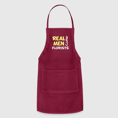 Real Men Marry Florists Funny Florist Humor - Adjustable Apron