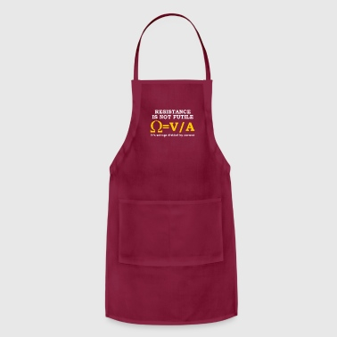 Resistance is not futile. It's voltage divided by - Adjustable Apron