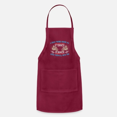 Funny Motorcycle A Good Friend Knows All Your Best Best Stories - Apron