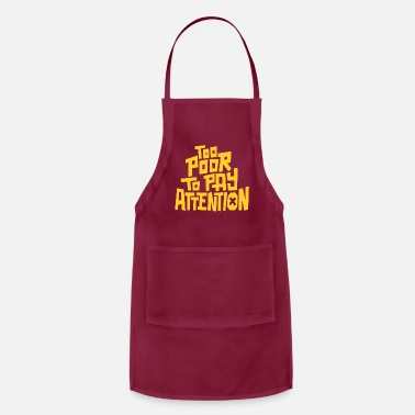 Pay To pay attention - Adjustable Apron