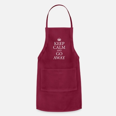 Shut The Fuck Up keep calm and go away! crown king statement - Adjustable Apron