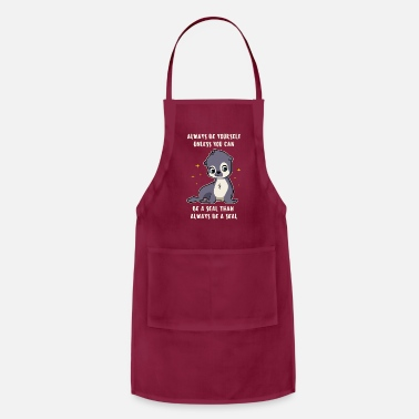 Yourself Be Yourself Seal Seal seal sea lion gift - Apron