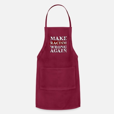 Make Racism Wrong Again Anti Social Justice Warrri - Apron