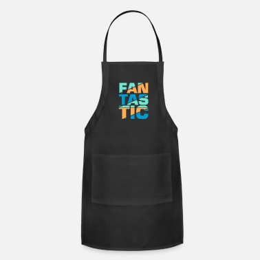 Fantastic Be Fantastic - Adjustable Apron