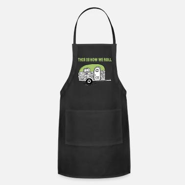 Toilet Humor Funny Toilet - This Is How We Roll - Humor - Adjustable Apron