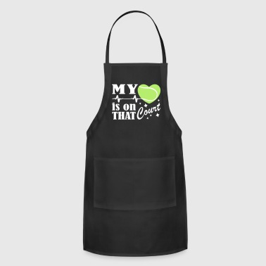 Tennis Is On That Court - Adjustable Apron