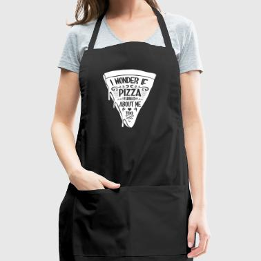 I wonder if Pizza thinks about me too - Adjustable Apron