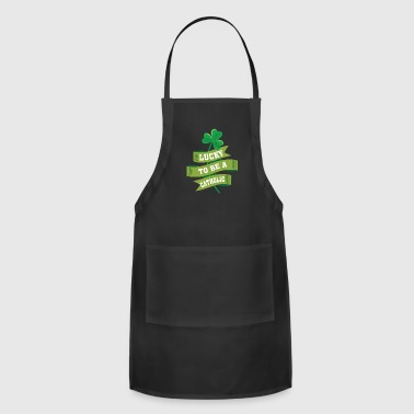 Lucky To Be Catholic - Catholic irish Pr - Adjustable Apron