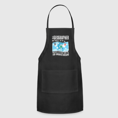 I'm A Geographer T Shirt - Adjustable Apron