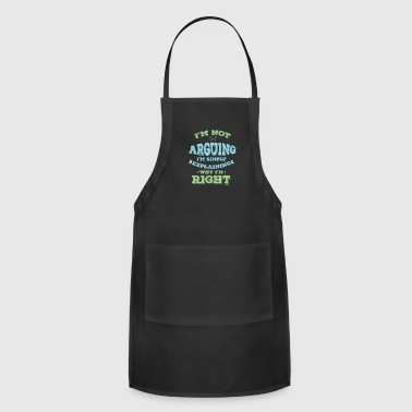 I'm Not Arguing - Adjustable Apron