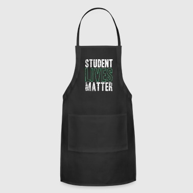 Student Lives Matter funny quote black gift idea - Adjustable Apron