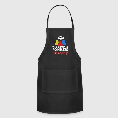 Funny Pointless TShirt Design Join anyway - Adjustable Apron