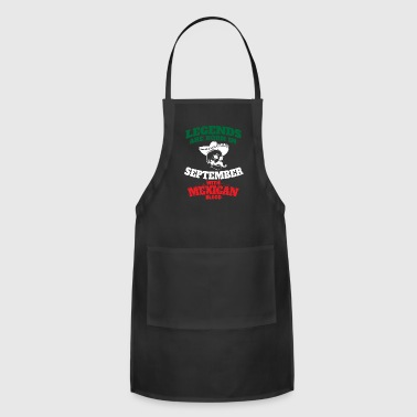 Mexican Legends Are Born In September - Adjustable Apron