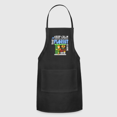 Keep Calm The Florist Is Here T Shirt - Adjustable Apron