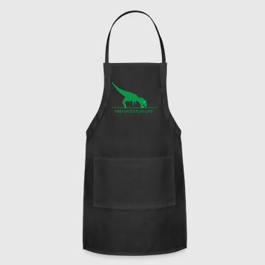 T rex hates push up - Adjustable Apron