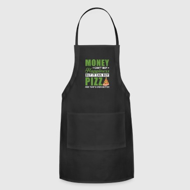 Money buy Pizza - Adjustable Apron