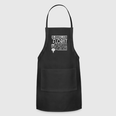 The Florist Will Open The Gates Of Hell T Shirt - Adjustable Apron