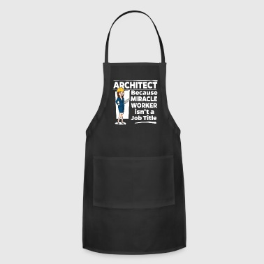 Female Architect - Miracle Worker - Adjustable Apron