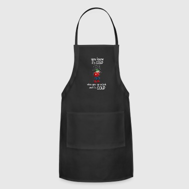 IT'S COLD - Adjustable Apron