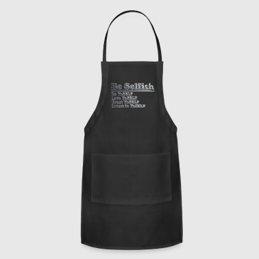 Be Selfish Tee - Adjustable Apron