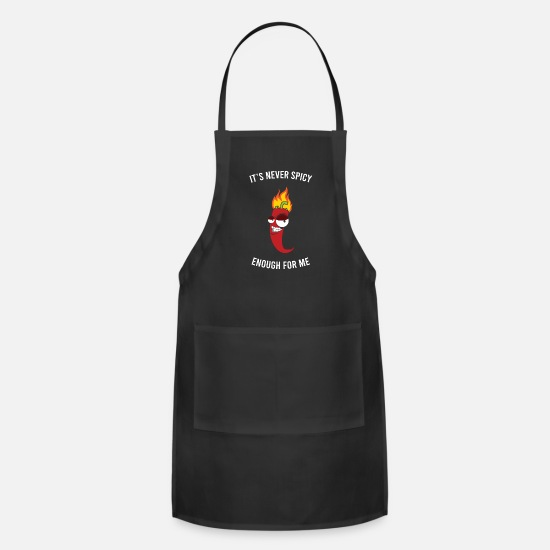 "Pepper Aprons - ""It's Never Spicy Enough For Me"" Tshirt Design - Apron black"