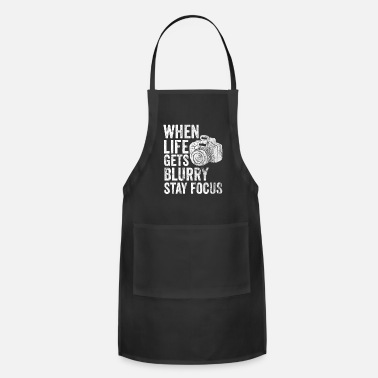 Analog When Life Gets Blurry Stay Focused - Apron