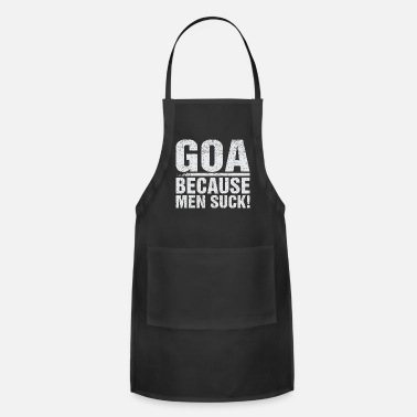 Minimum Goa because men suck! - Apron