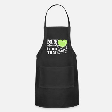 Tennis Court Tennis Is On That Court - Adjustable Apron