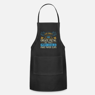 Motor Race God didn't create metal so that man could make - Apron