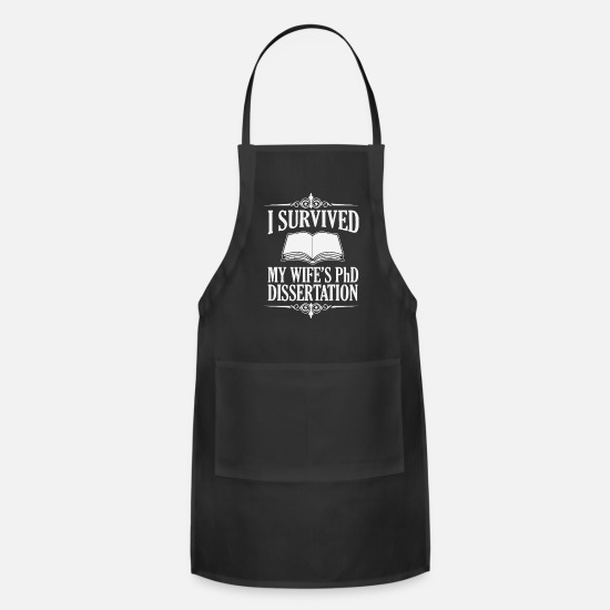 Typography Aprons - I Survived My Wife s PhD Dissertation - Apron black