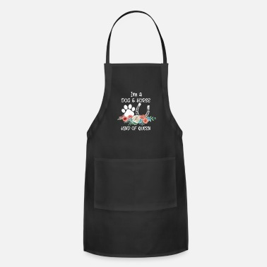 Kind Im A Dog And Horse Kind Of Queen - Apron