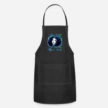 Prettygirl Love It Or Not I'm Wearing Natural Hair TShirt - Apron