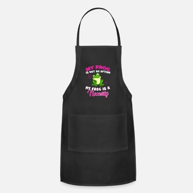 Frog My Frog Is Not An Option Frog Is A Necessity - Apron