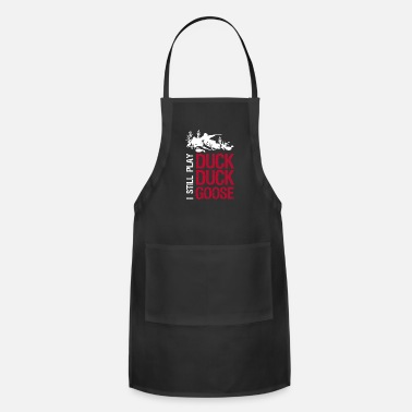Duck I still play duck duck goose hunting shooting - Apron