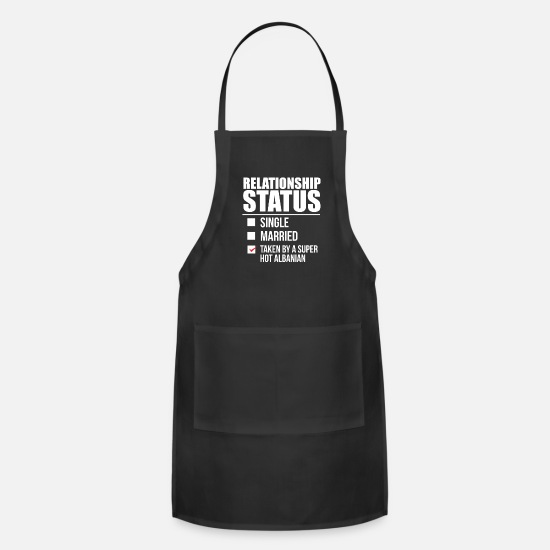 Albania Aprons - Relationship status taken by super hot Albanian Albania Valentine's Day - Apron black