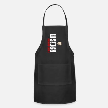 Anti Racism Against Racism Gift - Apron