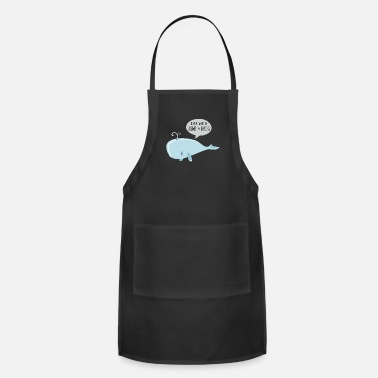 Nice Do You Want To Hump My Back Funny Whale Pun - Apron