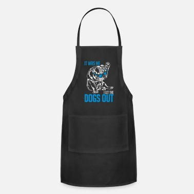 Funny English Bulldog I LET THE DOGS OUT - Apron