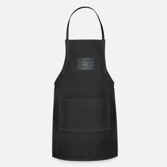 Movie Aprons - It's A Creepy Sort Of Day Isn't It - Apron black
