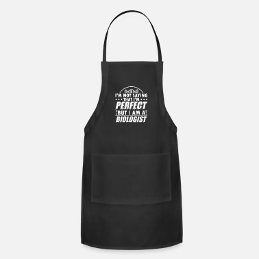 Biology Funny Biology Shirt Not Perfect - Adjustable Apron