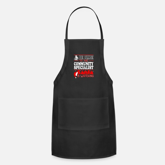 Festival Aprons - Be Nice To Community Specialist Santa Watching - Apron black