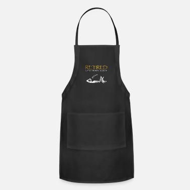 Retirement retired not my problem anymore - Adjustable Apron