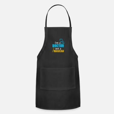 Surgeon Doctor I'm a Doctor not a Magican Funny Gift Idea - Apron