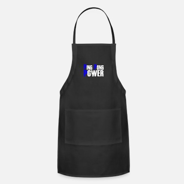 Ping Pong Quote Ping Pong Power - Apron