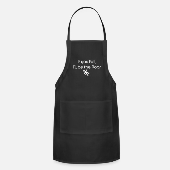 Funny Aprons - If You Fall I'll Be The Floor - Apron black