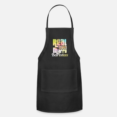 Real Man Marry REAL MAN MARRY BARISTAS - Apron