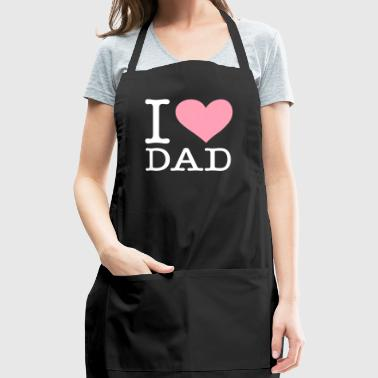 I Love My Dad! - Adjustable Apron