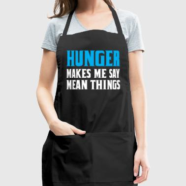 Hunger Makes Me Say Mean Things - Adjustable Apron