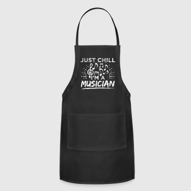 Funny Musician Music Shirt Just Chill - Adjustable Apron